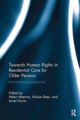 9780815355373: Towards Human Rights in Residential Care for Older Persons: International Perspectives (Routledge Research in Human Rights Law)