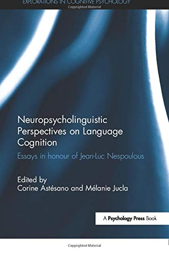 9780815356974: Neuropsycholinguistic Perspectives on Language Cognition: Essays in honour of Jean-Luc Nespoulous (Explorations in Cognitive Psychology)