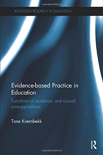 9780815357513: Evidence-based Practice in Education: Functions of evidence and causal presuppositions (Routledge Research in Education)