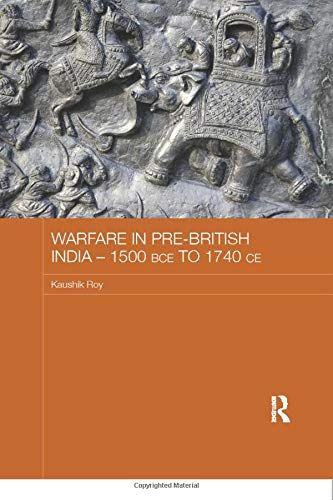 9780815358022: Warfare in Pre-British India – 1500BCE to 1740CE (Asian States and Empires)