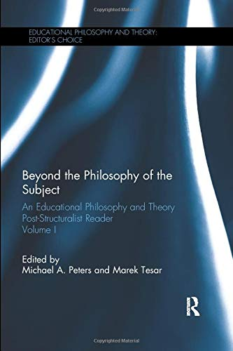 9780815358992: Beyond the Philosophy of the Subject: An Educational Philosophy and Theory Post-Structuralist Reader, Volume I (Educational Philosophy and Theory: Editor's Choice)