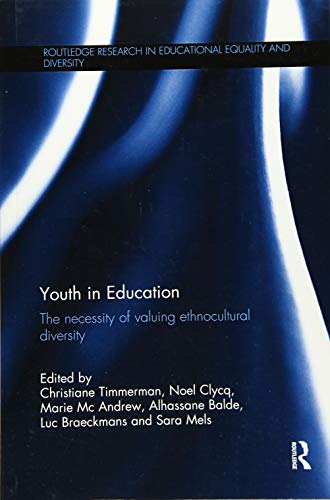 9780815359852: Youth in Education: The necessity of valuing ethnocultural diversity (Routledge Research in Educational Equality and Diversity)