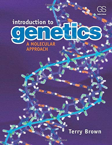 Introduction to Genetics: A Molecular Approach: Brown, T A