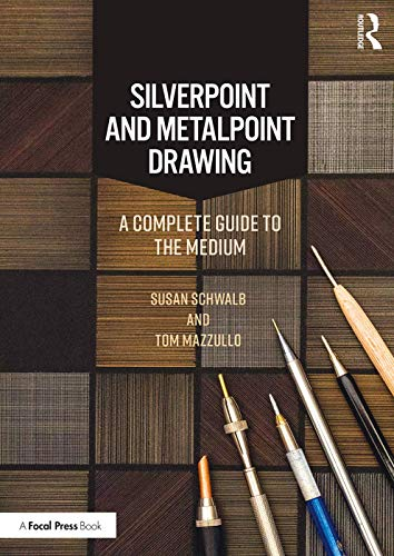 9780815365907: Silverpoint and Metalpoint Drawing: A Complete Guide to the Medium