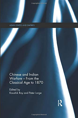 9780815367123: Chinese and Indian Warfare – From the Classical Age to 1870 (Asian States and Empires)