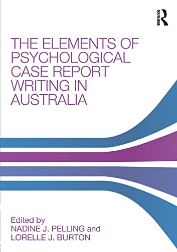 The Elements of Psychological Case Report Writing: Nadine J. Pelling