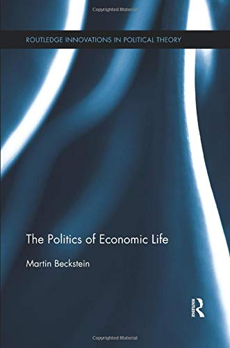 9780815370222: The Politics of Economic Life (Routledge Innovations in Political Theory)