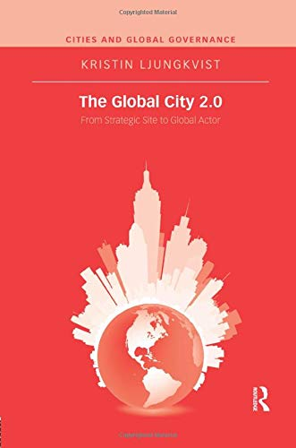 9780815370314: The Global City 2.0: From Strategic Site to Global Actor (Cities and Global Governance)