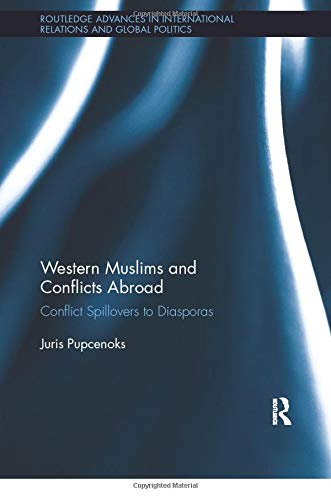 9780815370680: Western Muslims and Conflicts Abroad: Conflict Spillovers to Diasporas (Routledge Advances in International Relations and Global Politics)