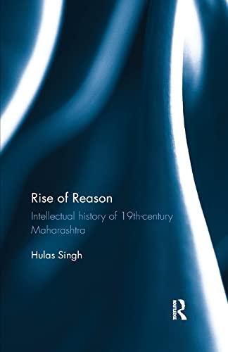 9780815376125: Rise of Reason: Intellectual history of 19th-century Maharashtra