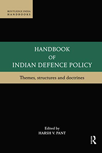 9780815376149: Handbook of Indian Defence Policy: Themes, Structures and Doctrines