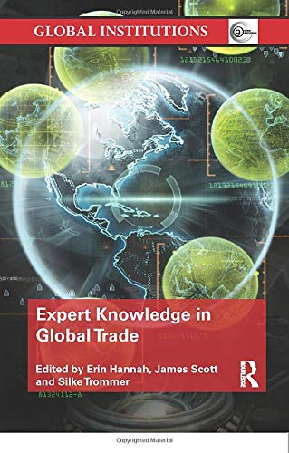 9780815377238: Expert Knowledge in Global Trade (Global Institutions)