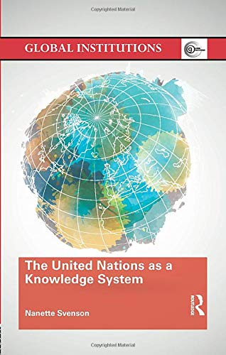 9780815377825: The United Nations as a Knowledge System (Global Institutions)