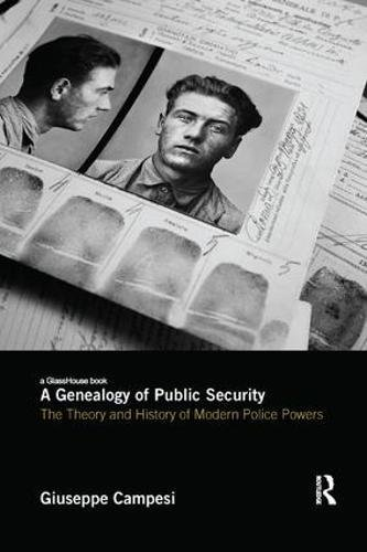 9780815392934: A Genealogy of Public Security: The Theory and History of Modern Police Powers