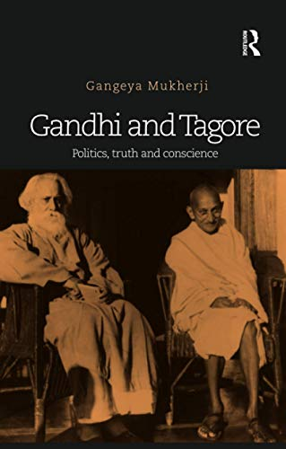 9780815393153: Gandhi and Tagore: Politics, truth and conscience
