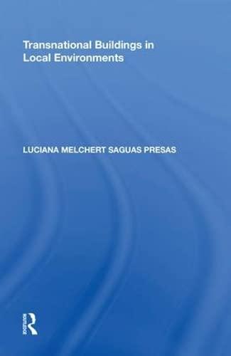 Transnational Buildings in Local Environments: PRESAS, LUCIANA MELCHERT