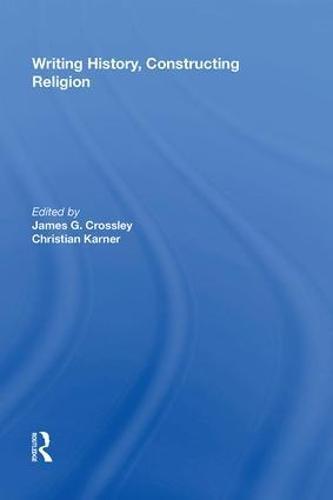 9780815399155: Writing History, Constructing Religion