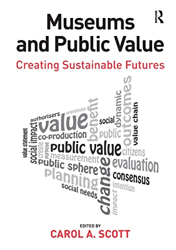 9780815399421: Museums and Public Value: Creating Sustainable Futures