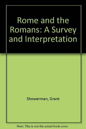 Rome and the Romans: A Survey and: Showerman, Grant