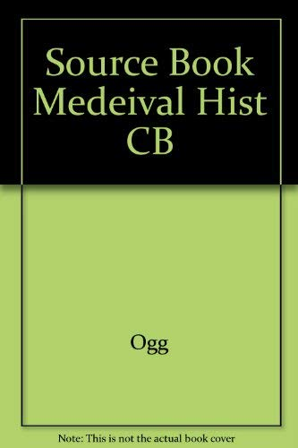 A Source Book of Medieval History: Documents Illustrative of European Life and Institutions from ...