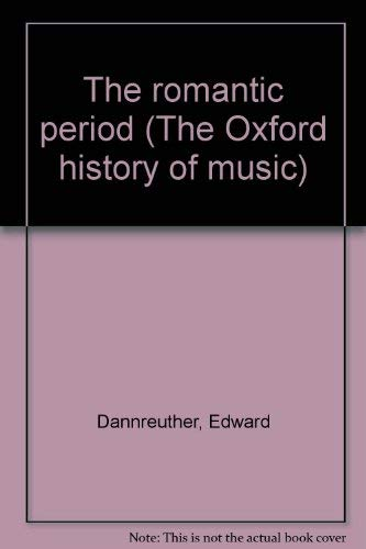 The romantic period (The Oxford history of music): Edward Dannreuther