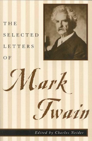 9780815410119: The Selected Letters of Mark Twain