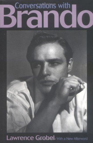 Conversations With Brando: Grobel, Lawrence;Brando, Marlon