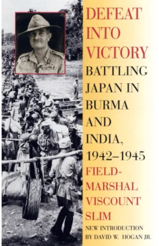 9780815410225: Defeat Into Victory: Battling Japan in Burma and India, 1942-1945