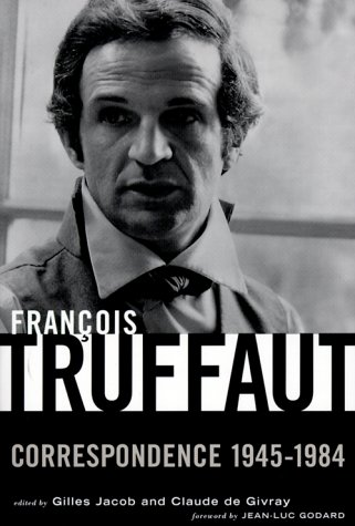 Francois Truffaut: Correspondence, 1945-1984 (0815410247) by Gilles Jacob