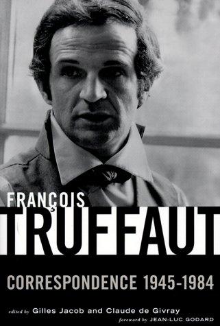 9780815410249: Francois Truffaut: Correspondence, 1945-1984