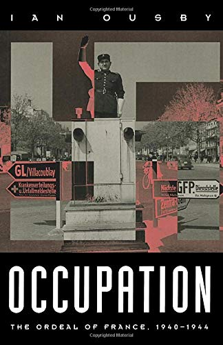 Occupation: The Ordeal of France 1940-1944 (0815410433) by Ousby, Ian