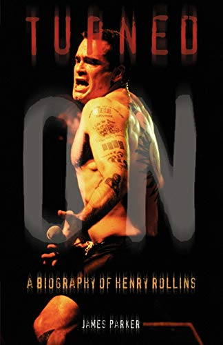 9780815410508: Turned on: A Biography of Henry Rollins