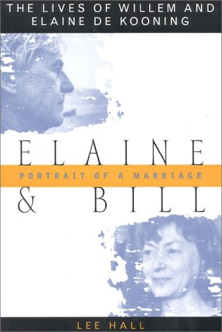 9780815410591: Elaine and Bill: Portrait of a Marriage : The Lives of Willem and Elaine De Kooning