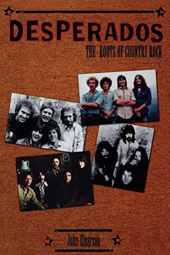 Desperados: The Roots of Country Rock: Einarson, John