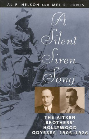 9780815410690: A Silent Siren Song: The Aitken Brothers' Hollywood Odyssey, 1905-1926