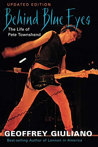 9780815410706: Behind Blue Eyes: The Life of Pete Townshend: The Life of Pete Townshend (Revised)
