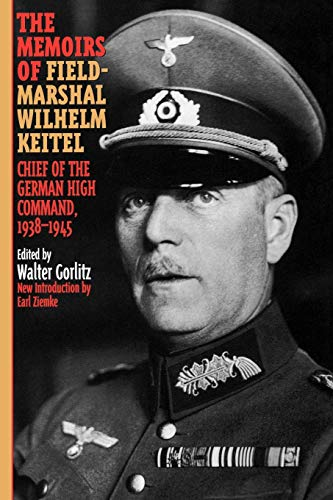9780815410720: The Memoirs of Field-Marshal Wilhelm Keitel: Chief of the German High Command, 1938-1945