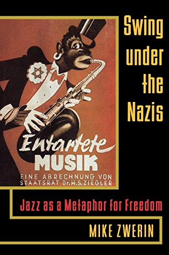 9780815410751: Swing Under the Nazis: Jazz as a Metaphor for Freedom