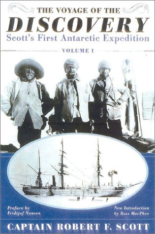 The Voyage of the Discovery: Scott's First Antarctic Expedition, VOLUMES 1 and 2: Scott, ...