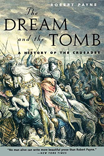 9780815410867: The Dream and the Tomb: A History of the Crusades