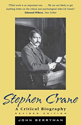Stephen Crane : A Critical Biography: John Berryman
