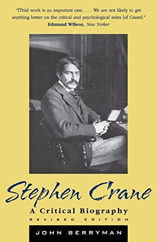 Stephen Crane: A Critical Biography: John Berryman
