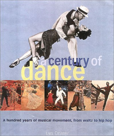 9780815411338: A Century of Dance: A Hundred Years of Musical Movement, from Waltz to Hip Hop