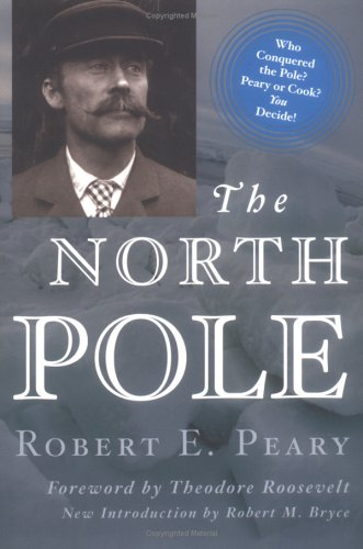 9780815411383: The North Pole: Its Discovery in 1909 Under the Auspices of the Peary Arctic Club