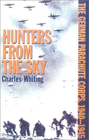 9780815411451: Hunters from the Sky: The German Parachute Corps, 1940-1945