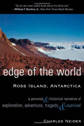 9780815411543: Edge of the World: Ross Island, Antarctica A Personal and Historical Narrative of Exploration, Adventure, Tragedy, and Survival