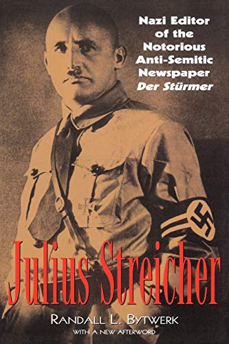 9780815411567: Julius Streicher: Nazi Editor of the Notorious Anti-Semitic Newspaper Der Sturmer