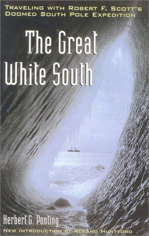 9780815411611: The Great White South: Traveling with Robert F. Scott's Doomed South Pole Expedition