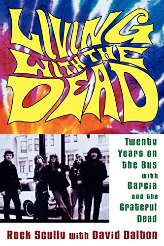 9780815411635: Living with the Dead: Twenty Years on the Bus with Garcia and the Grateful Dead