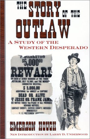 9780815411680: The Story of the Outlaw: A Study of the Western Desperado